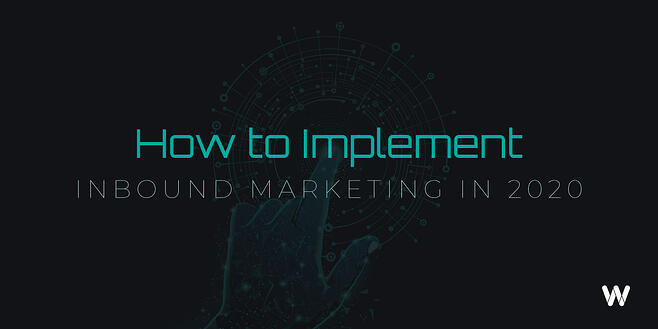How to implement inbound marketing in 2020