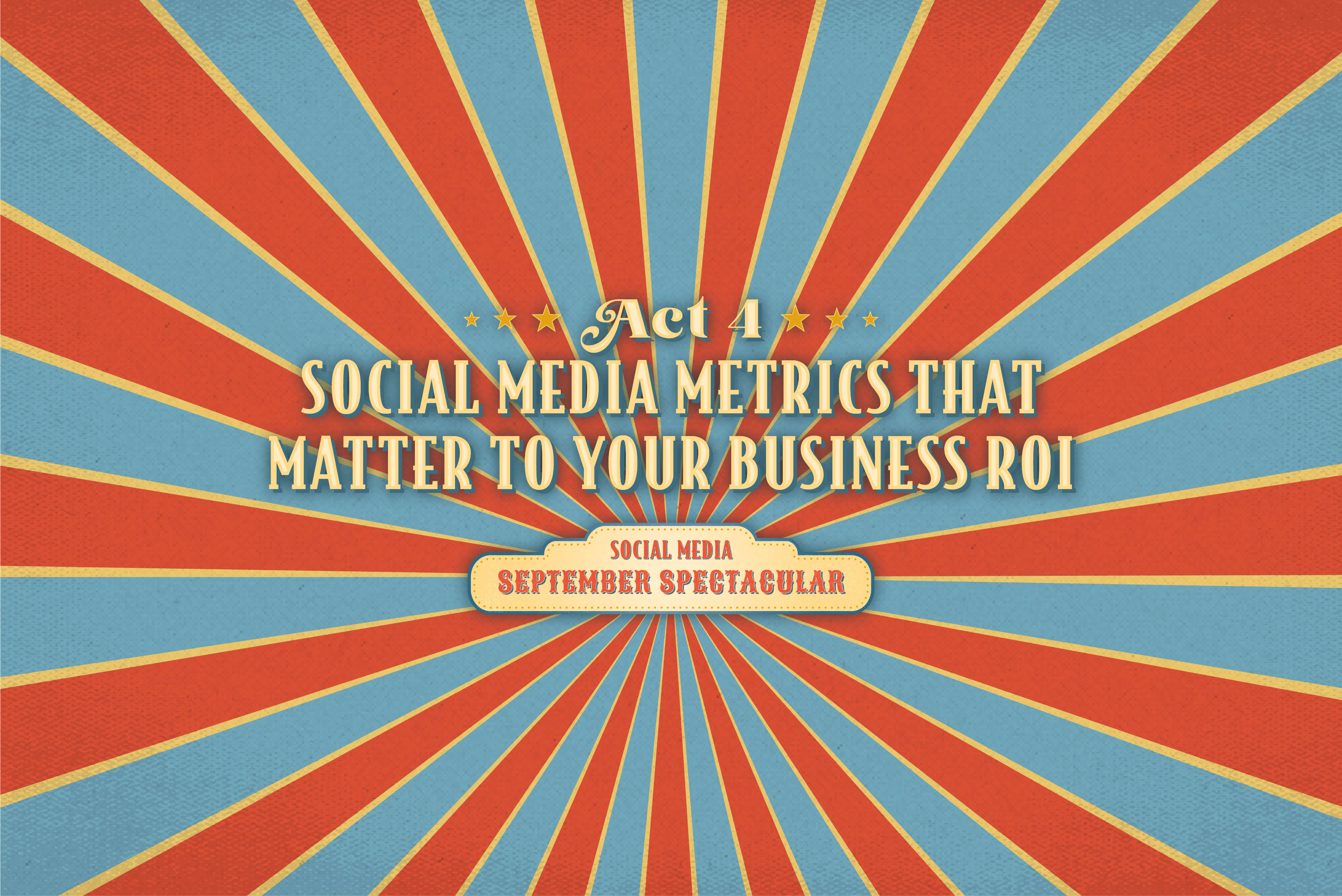 Social media metrics that matter to your business roi