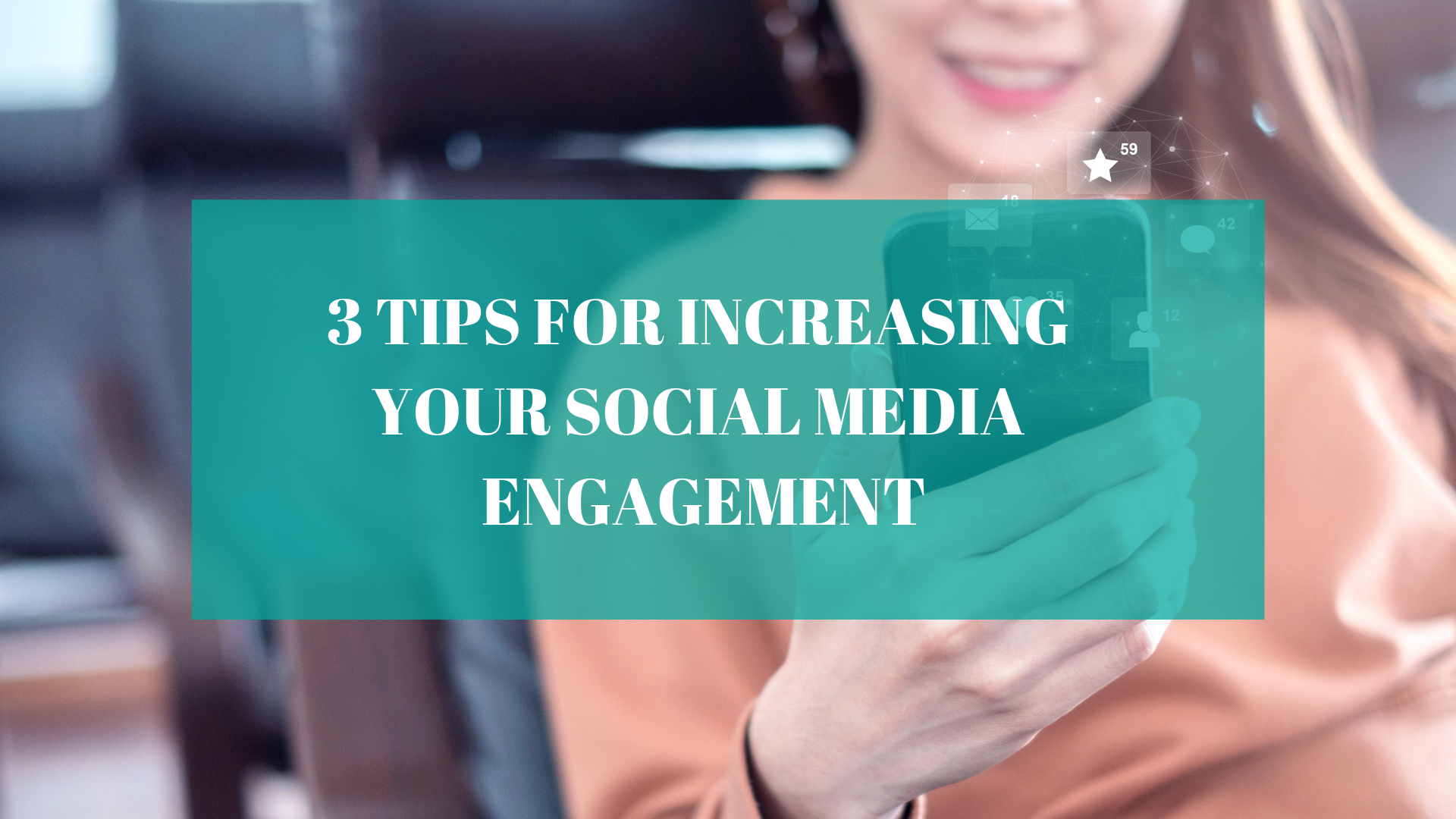 Three Simple Tips for Increasing Your Social Media Engagement That You Can Start Today
