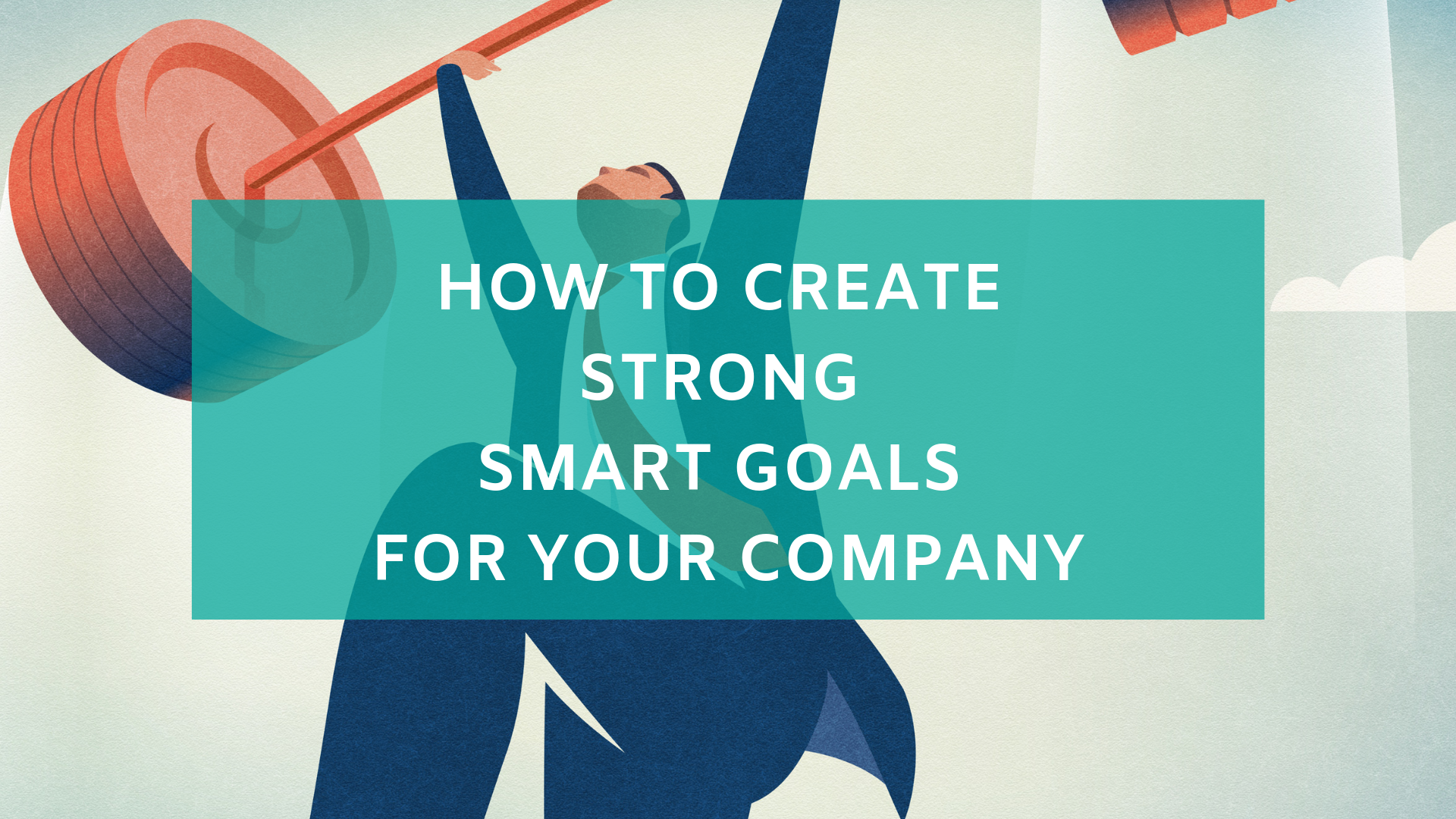 How to Create Strong SMART Goals
