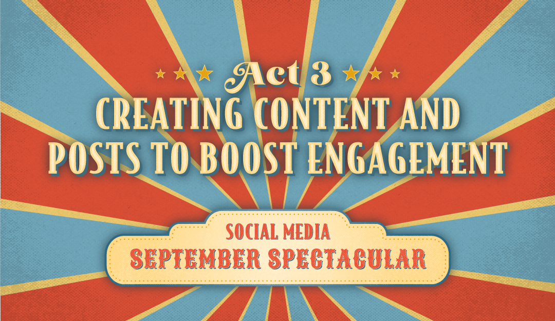 Act 3: creating content and posts to boost engagement