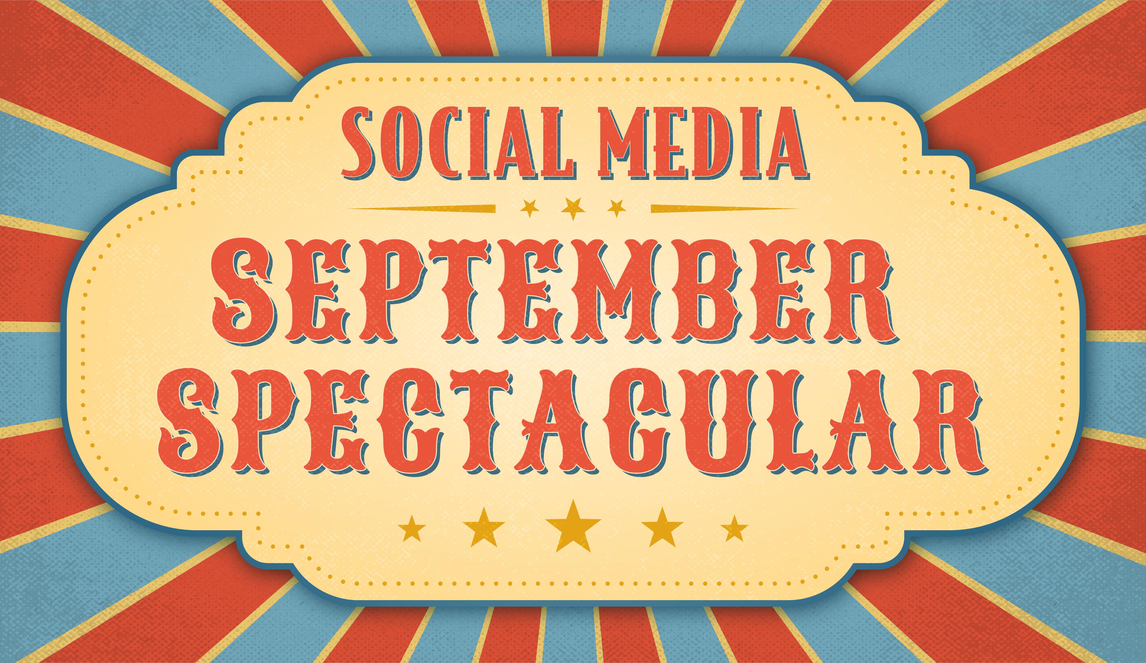 A Social Media September Spectacular!
